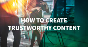 how-to-create-trustworthy-content-that-people-want-to-read